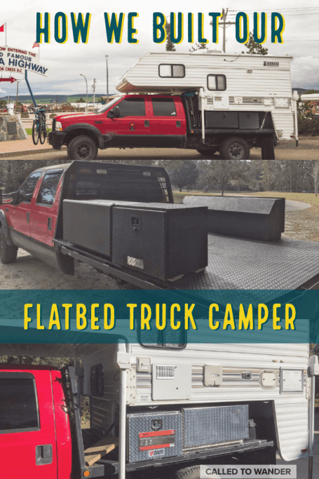 How We Built The Perfect Flatbed Truck Camper And How You